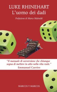 "Casa di Ringhiera - ""L'UOMO DEI DADI"" di Luke Rhinehart"