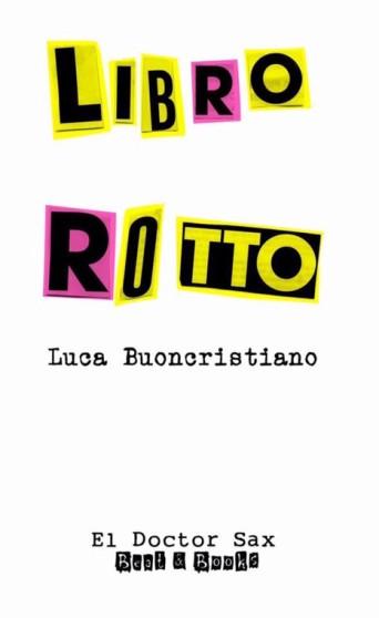 Libro Rotto: intervista a Luca Buoncristiano.